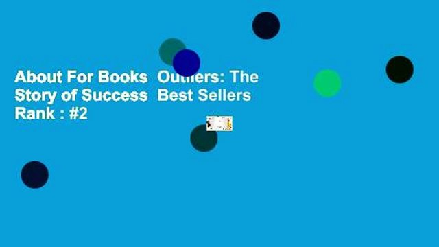 About For Books  Outliers: The Story of Success  Best Sellers Rank : #2
