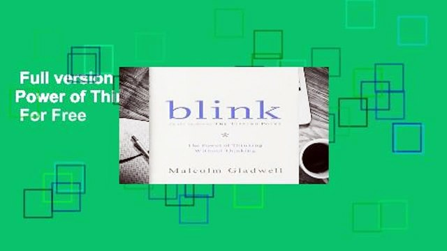 Full version  Blink: The Power of Thinking Without Thinking  For Free