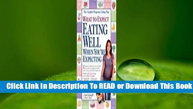 Online What to Expect: Eating Well When You're Expecting  For Free