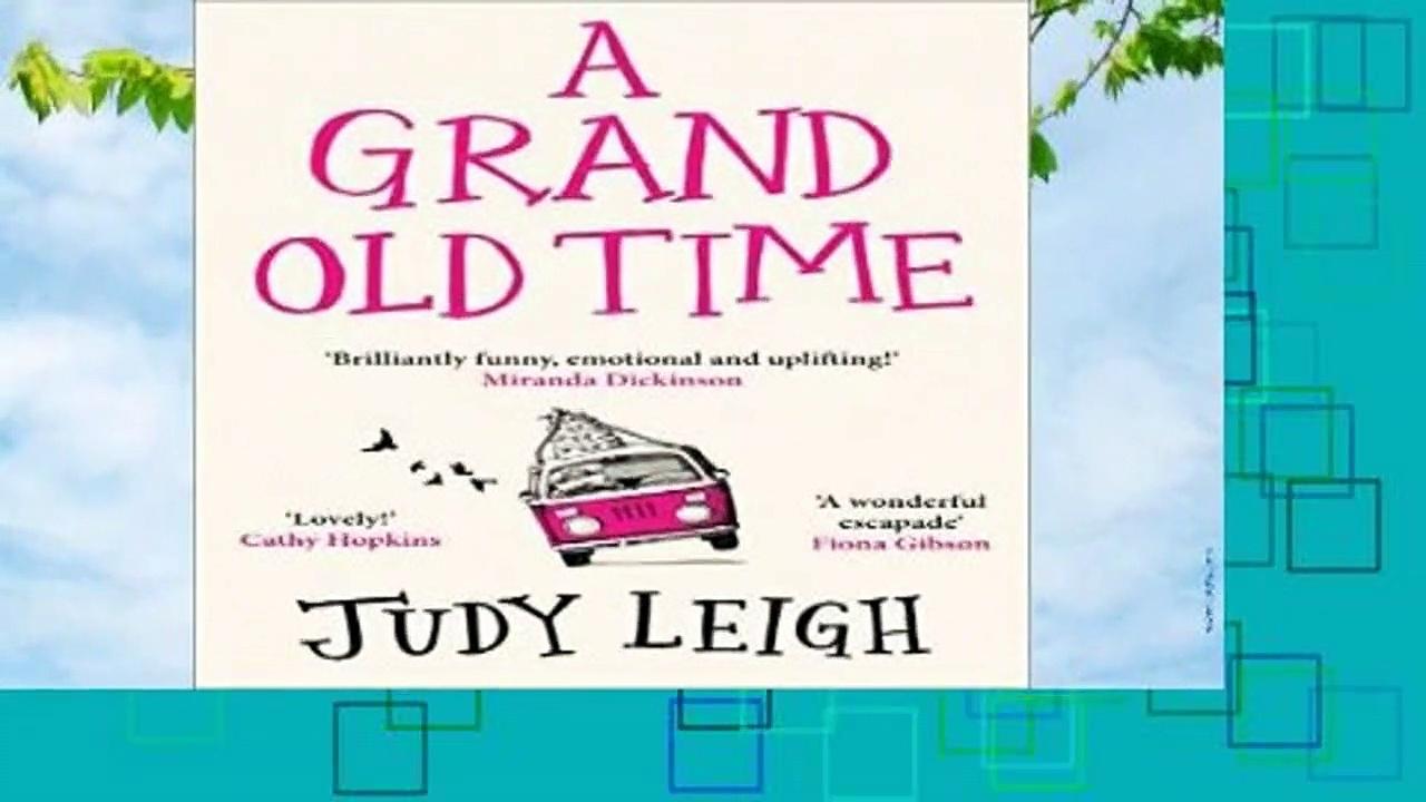 Full E-book  A Grand Old Time: The most hilarious and feel good novel of Summer 2019  Review