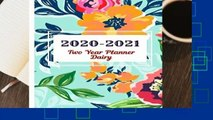 Full version  2020 -2021 Two Year Planner Dairy: Two Year Journal Planner Calendar 2020-2021 24