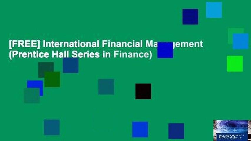 [FREE] International Financial Management (Prentice Hall Series in Finance)
