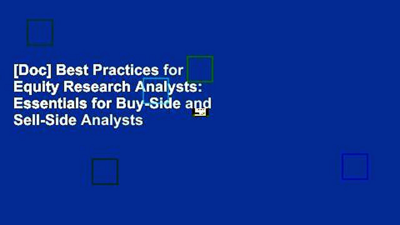 [Doc] Best Practices for Equity Research Analysts:  Essentials for Buy-Side and Sell-Side Analysts