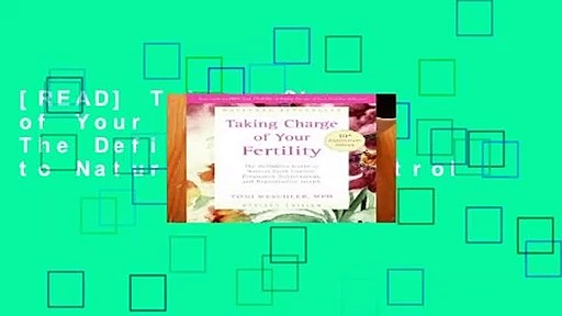 [READ] Taking Charge of Your Fertility: The Definitive Guide to Natural Birth Control