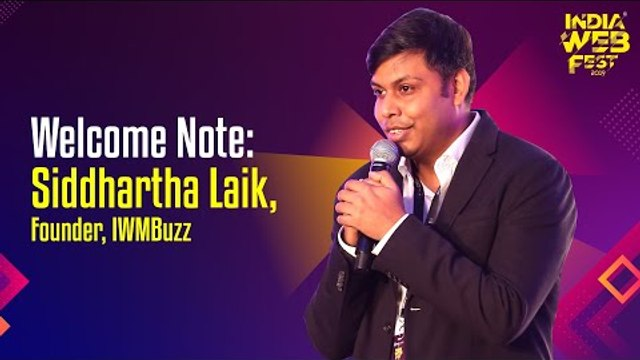 Welcome note at India Web Fest by Siddhartha Laik, Founder and Editor-in-Chief, IWMBuzz.com
