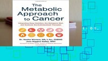 [FREE] The Metabolic Approach to Cancer: Integrating Deep Nutrition, the Ketogenic Diet and