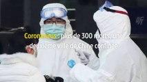 Coronavirus : plus de 300 morts, une deuxième ville de Chine confinée