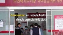 Coronavirus : un remède traditionnel chinois en rupture de stock
