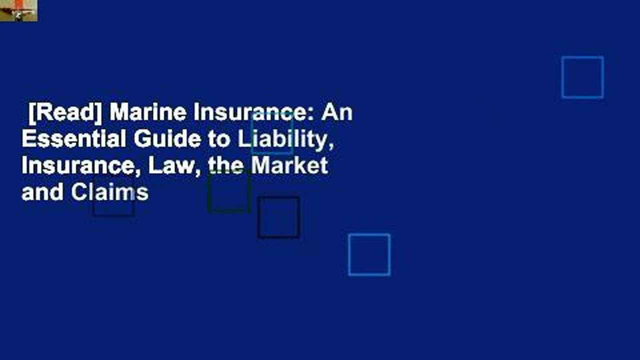 [Read] Marine Insurance: An Essential Guide to Liability, Insurance, Law, the Market and Claims