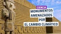 Monumentos amenazados por el cambio climático