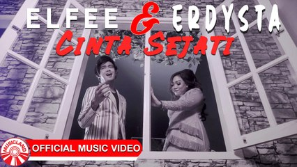 Elfee & Erdysta - Cinta Sejati [Official Music Video HD]