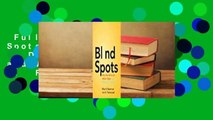 Full E-book  Blind Spots: Why We Fail to Do What's Right and What to Do about It  For Free