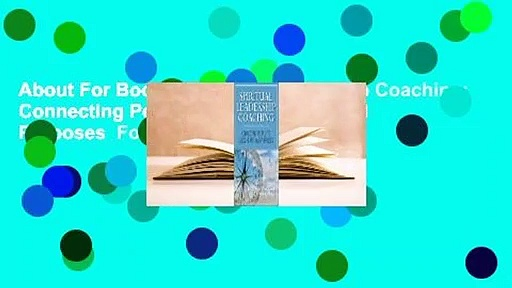 About For Books  Spiritual Leadership Coaching: Connecting People to God's Heart and Purposes  For