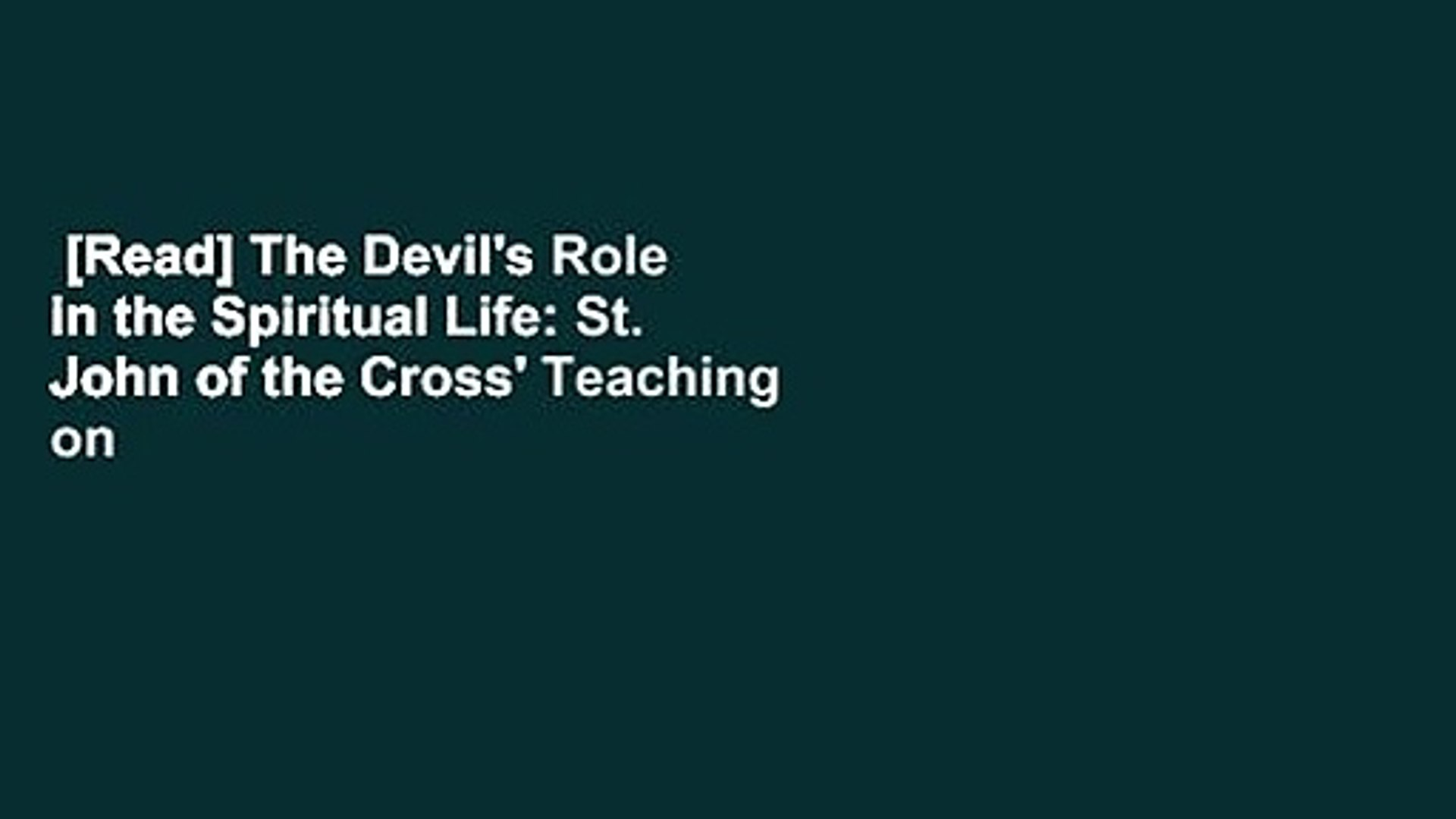 [Read] The Devil's Role in the Spiritual Life: St. John of the Cross' Teaching on Satan