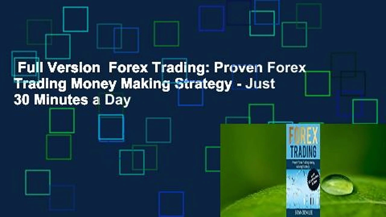 Full Version  Forex Trading: Proven Forex Trading Money Making Strategy – Just 30 Minutes a Day
