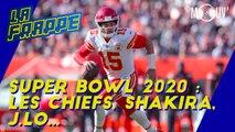 Super Bowl 2020 : les Chiefs, Shakira, J.Lo...
