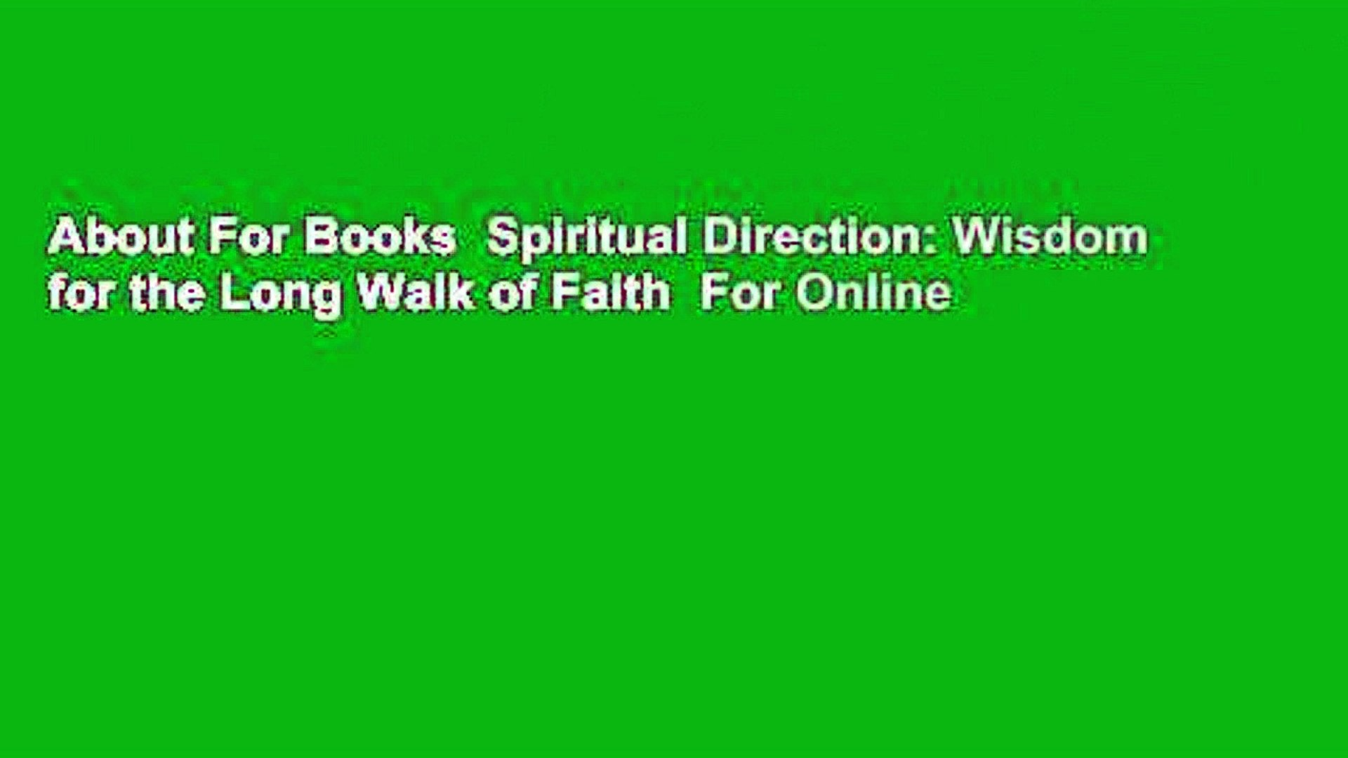 About For Books  Spiritual Direction: Wisdom for the Long Walk of Faith  For Online