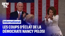 Les coups d'éclat de la cheffe démocrate Nancy Pelosi