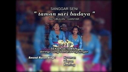 Taman Sari Budaya Gianyar - Sekar Setaman Vol. 2 diiringi Geguntangan [OFFICIAL VIDEO]