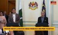 Sidang media lawatan kerja Perdana Menteri Pakistan