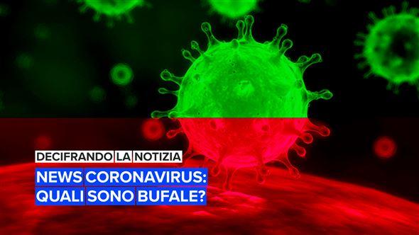 Decifrando la notizia: news coronavirus, quali sono bufale?
