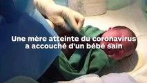 Une mère atteinte du coronavirus a accouché