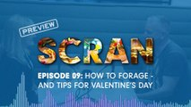 Scran - Episode 009: How to forage - and tips for Valentine's Day (preview)