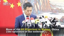 Coronavirus: No Nigerian is infected with the virus - China