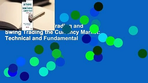 Full E-book  Day Trading and Swing Trading the Currency Market: Technical and Fundamental
