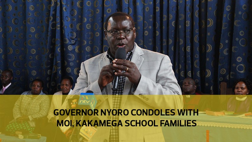 Governor Nyoro condoles with Moi, Kakamega school families