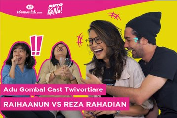 Adu Gombal Cast Twivortiare, Raihaanun vs Reza Rahadian, Siapa Yang Menang? - AutoKeNa #11