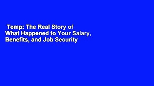 Temp: The Real Story of What Happened to Your Salary, Benefits, and Job Security  Review