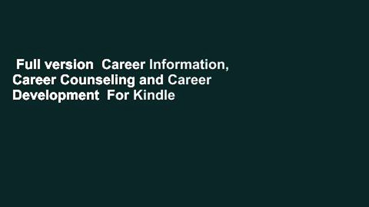 Full version  Career Information, Career Counseling and Career Development  For Kindle