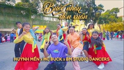 Bước Nhảy Đón Xuân _ Huỳnh Mến x MC Buck x BM Studio Dancers