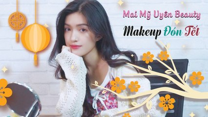 Makeup Sương Sương Vui Tết _ Mai Mỹ Uyên Beauty