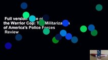 Full version  Rise of the Warrior Cop: The Militarization of America's Police Forces  Review
