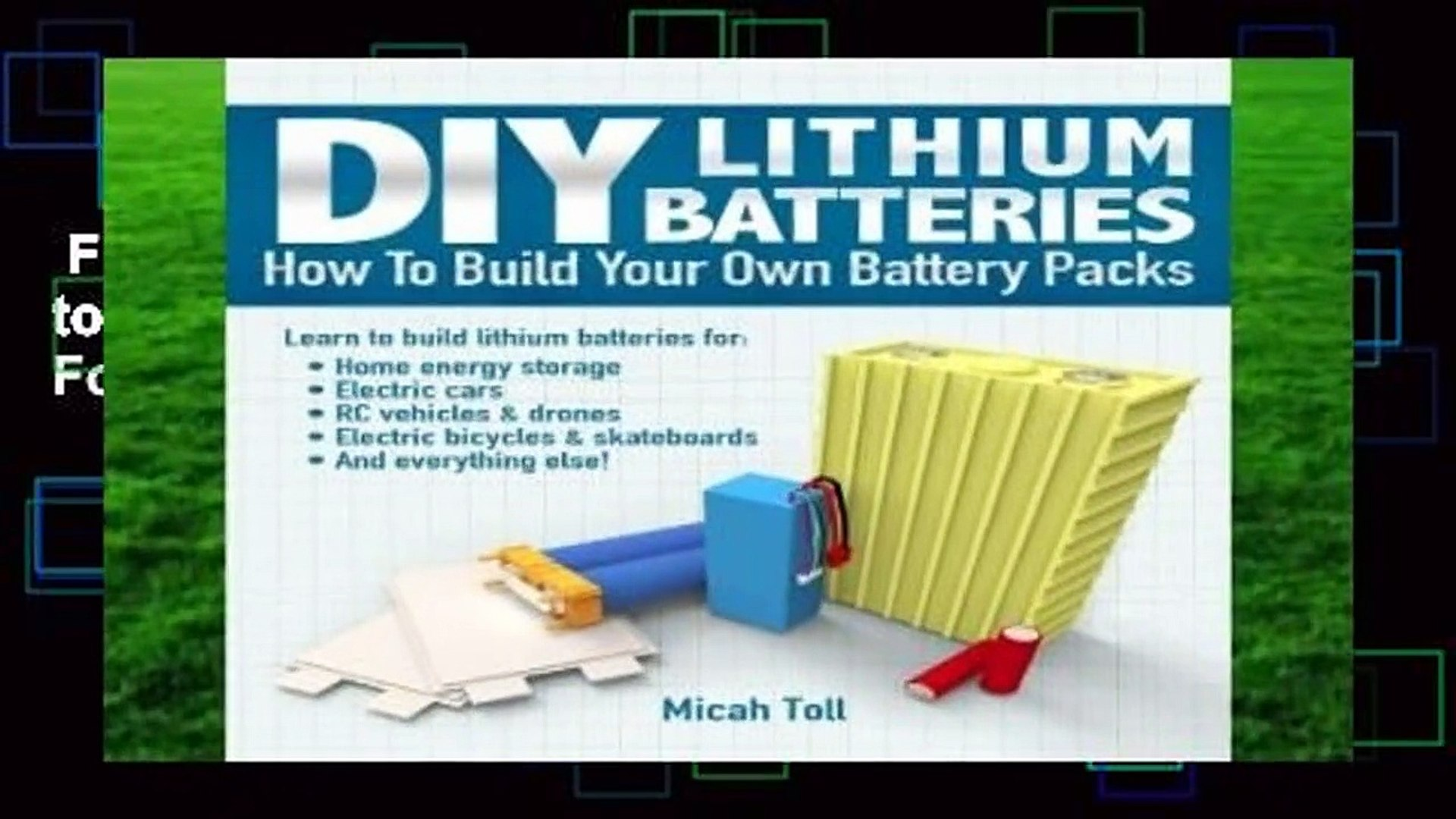 Full E-book  DIY Lithium Batteries: How to Build Your Own Battery Packs  For Kindle