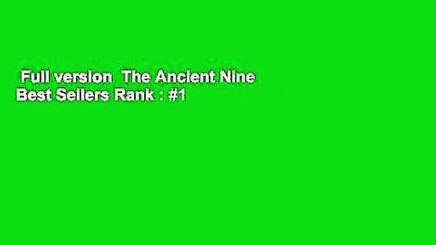 Full version  The Ancient Nine  Best Sellers Rank : #1