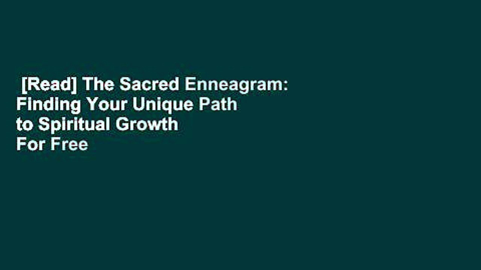 [Read] The Sacred Enneagram: Finding Your Unique Path to Spiritual Growth  For Free
