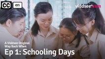 Way Back When - Episode 1: Schooling Days // Viddsee Originals