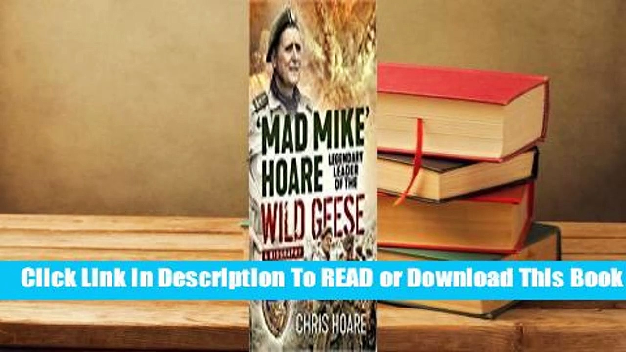 Online 'Mad Mike' Hoare: Legendary Leader of the Wild Geese:  A Biography  For Kindle