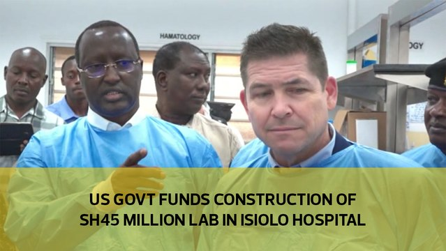 US govt funds construction of sh45 million lab in isiolo hospital