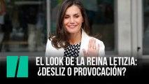 El look de la Reina Letizia: ¿Desliz o provocación?