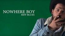 Nowhere Boy - Riff Blues