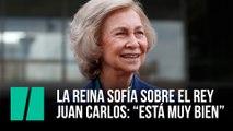 """La reina Sofía habla sobre el estado del rey Juan Carlos: """"Está muy bien"""""""