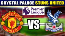 Crystal Palace scores last minute win against Manchester United