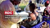 RDC: deux médicaments prometteurs dans le traitement du virus Ebola