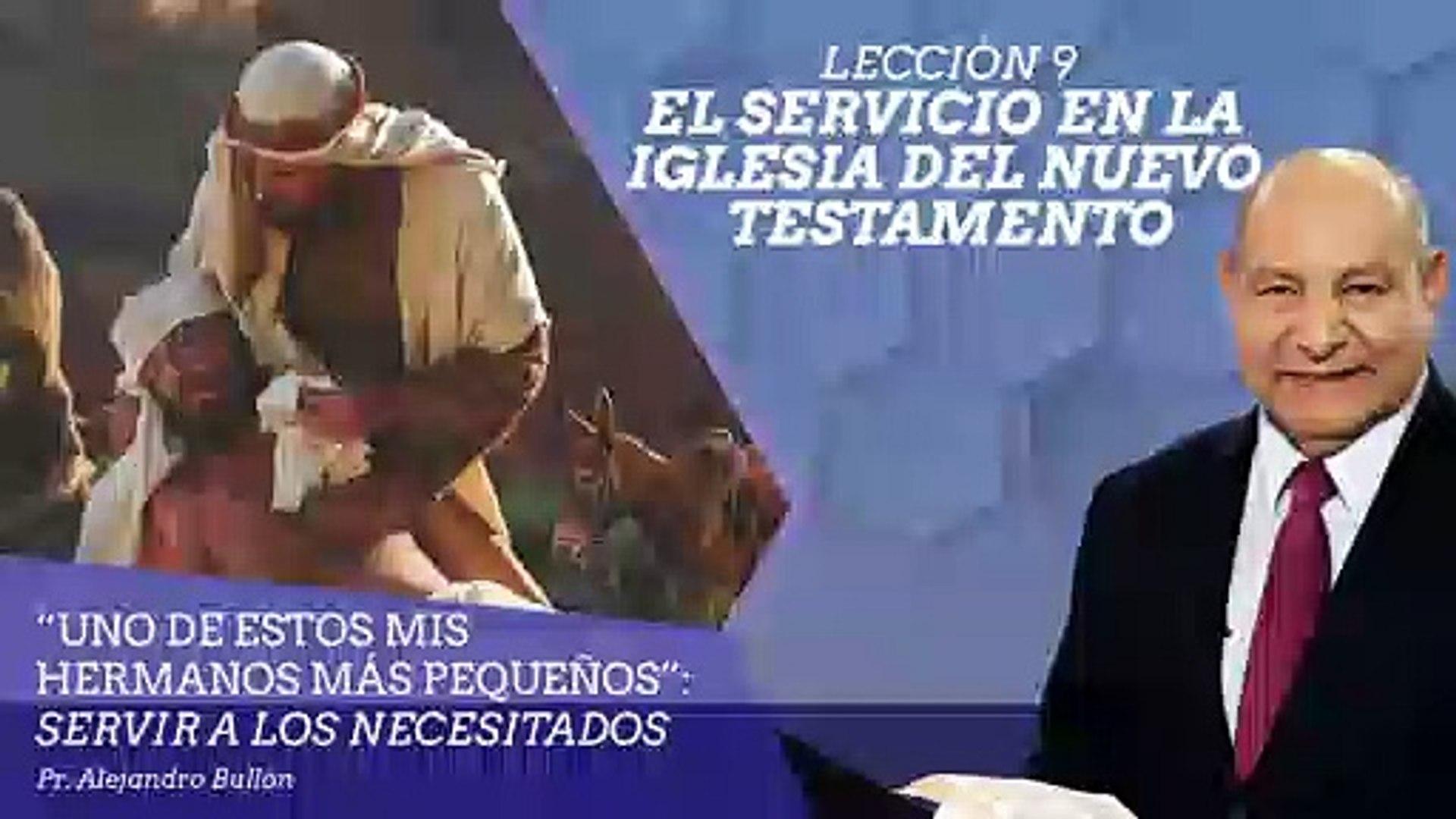 Lección 9: El servicio en la iglesia del Nuevo Testamento - Ptr. Alejandro Bullón