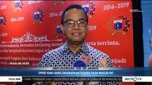 Anggota DPRD DKI Baru, Anies Minta Segera Tuntaskan Pemilihan Wagub