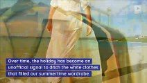 The Story Behind Why You Shouldn't Wear White After Labor Day